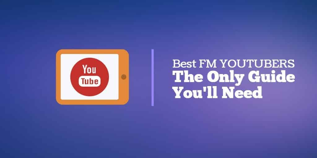 best-fm-youtubers-the-only-guide-you-ll-need